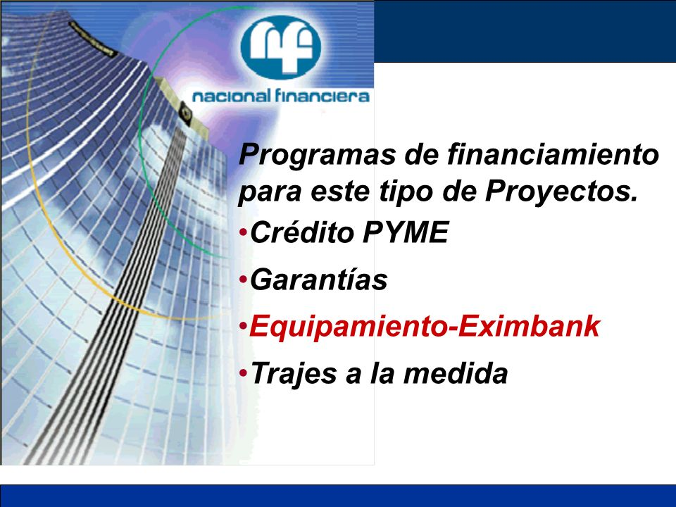 Programas de financiamiento para este tipo de Proyectos. Crédito PYME Garantías Equipamiento-Eximbank Trajes a la medida