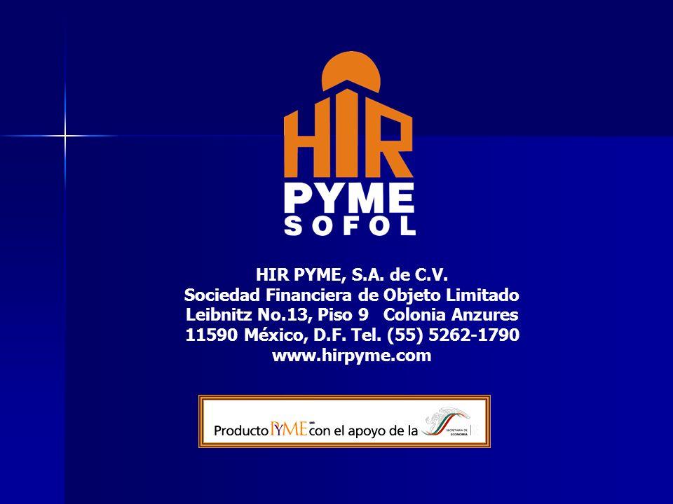 HIR PYME, S.A. de C.V. Sociedad Financiera de Objeto Limitado Leibnitz No.13, Piso 9 Colonia Anzures 11590 México, D.F. Tel. (55) 5262-1790 www.hirpym