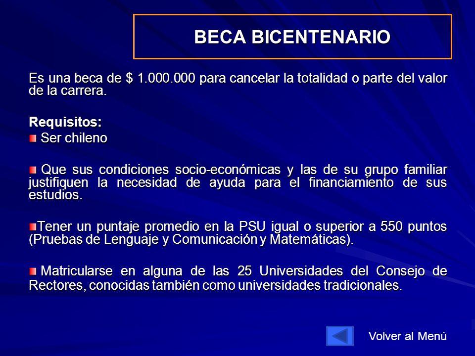 BECA BICENTENARIO Es una beca de $ 1.000.000 para cancelar la totalidad o parte del valor de la carrera.