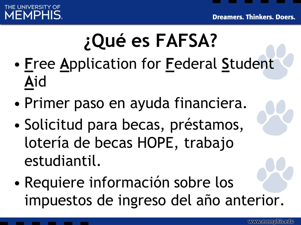 ¿Qué es FAFSA. Free Application for Federal Student Aid Primer paso en ayuda financiera.