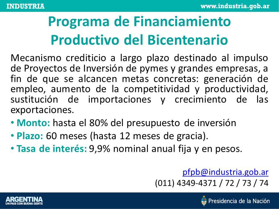Programa de Financiamiento Productivo del Bicentenario Mecanismo crediticio a largo plazo destinado al impulso de Proyectos de Inversión de pymes y gr