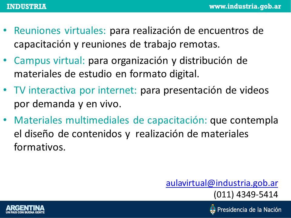 Reuniones virtuales: para realización de encuentros de capacitación y reuniones de trabajo remotas. Campus virtual: para organización y distribución d