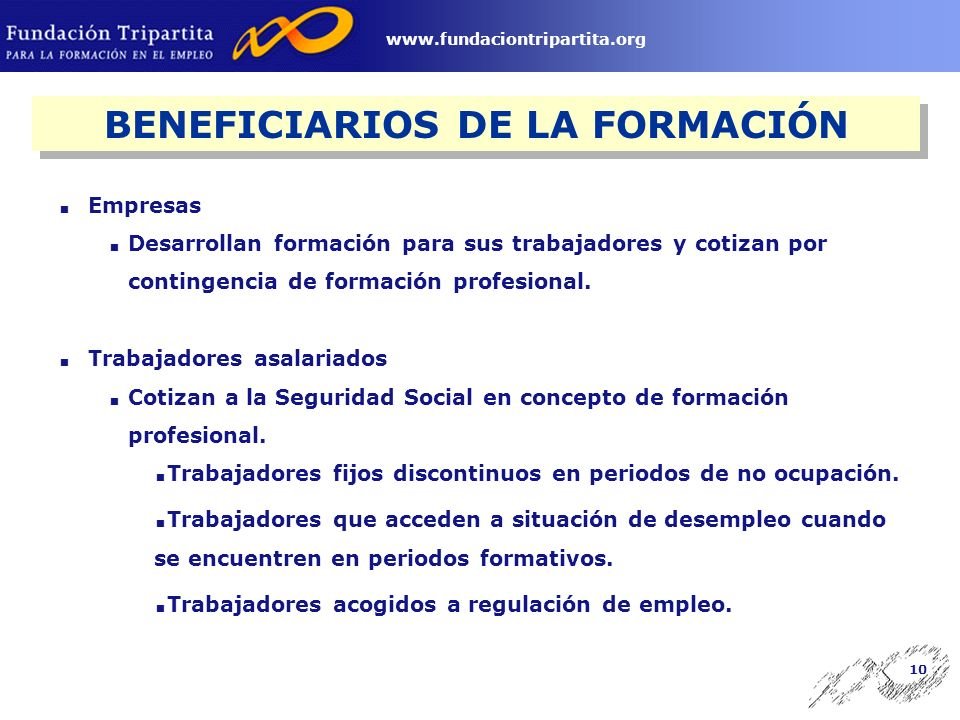 9 www.fundaciontripartita.org Acciones de Formación Continua en Empresas Acciones de Formación Continua en Empresas