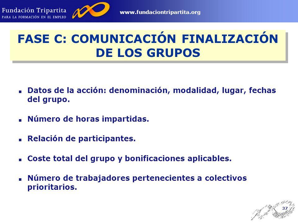 36 www.fundaciontripartita.org Primera notificación: 15 días antes de la fecha de comienzo de cada grupo.