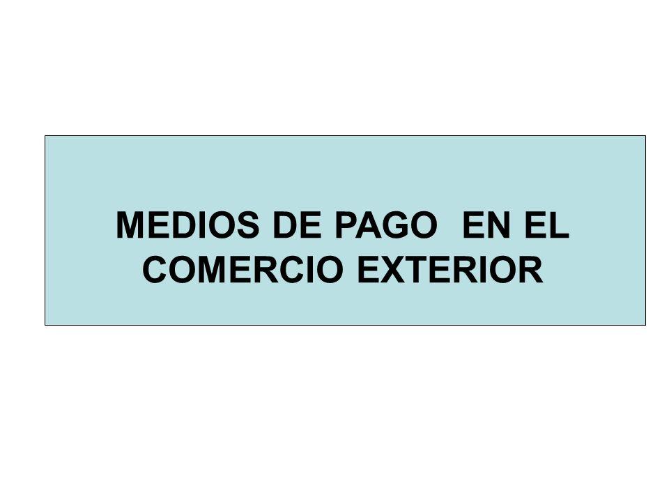 MEDIOS DE PAGO EN EL COMERCIO EXTERIOR