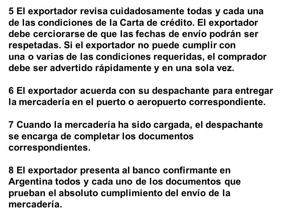5 El exportador revisa cuidadosamente todas y cada una de las condiciones de la Carta de crédito. El exportador debe cerciorarse de que las fechas de
