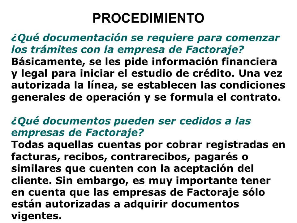 ¿Qué documentación se requiere para comenzar los trámites con la empresa de Factoraje? Básicamente, se les pide información financiera y legal para in