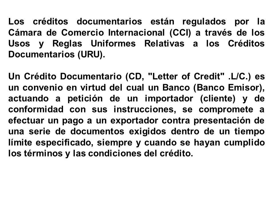 Los créditos documentarios están regulados por la Cámara de Comercio Internacional (CCI) a través de los Usos y Reglas Uniformes Relativas a los Crédi