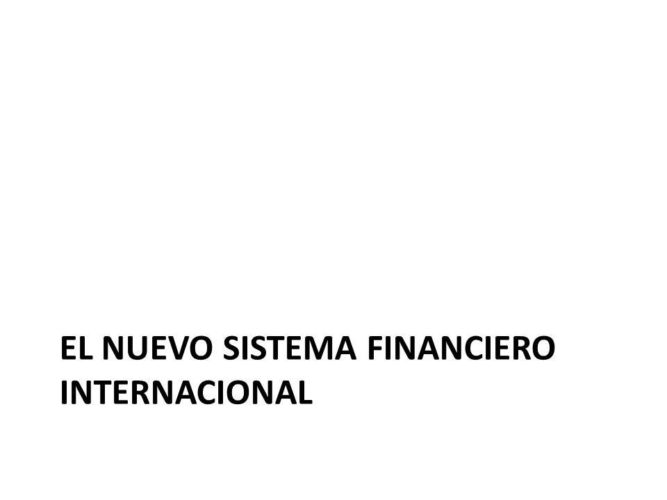 EL NUEVO SISTEMA FINANCIERO INTERNACIONAL