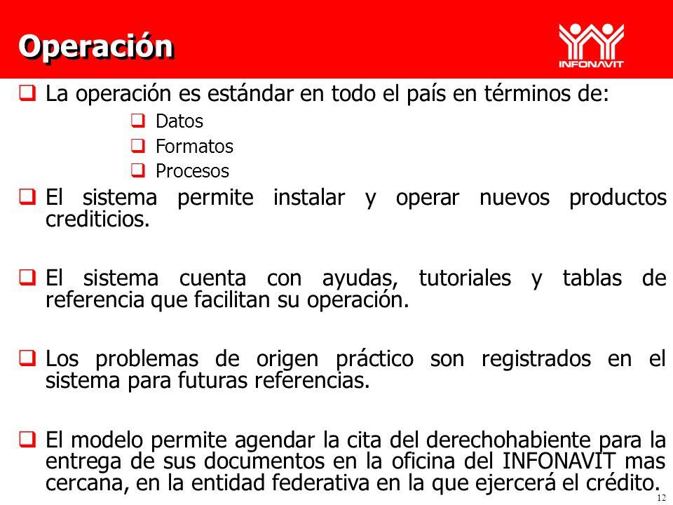 12 La operación es estándar en todo el país en términos de: Datos Formatos Procesos El sistema permite instalar y operar nuevos productos crediticios.