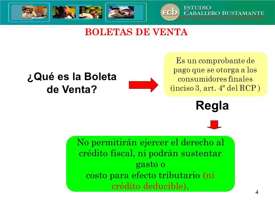 4 MODIFICACIONES REFERIDAS A LAS BOLETAS DE VENTA No permitirán ejercer el derecho al crédito fiscal, ni podrán sustentar gasto o costo para efecto tr