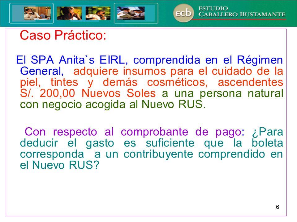 6 Caso Práctico: El SPA Anita`s EIRL, comprendida en el Régimen General, adquiere insumos para el cuidado de la piel, tintes y demás cosméticos, ascen