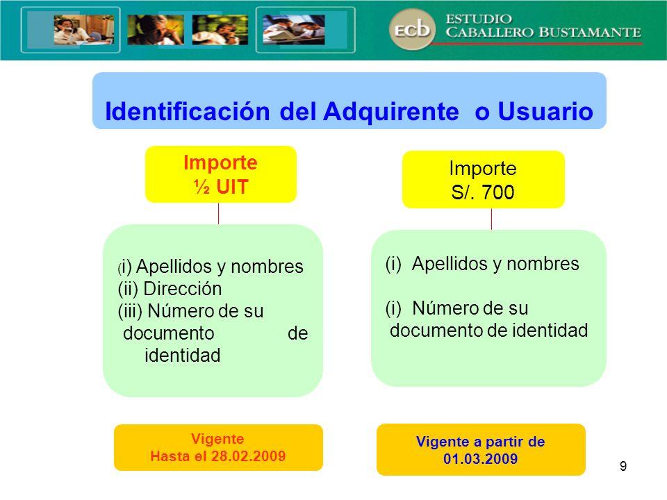 10 Monto para la Identificación del Adquirente o Usuario Importe 10% UIT Importe S/.