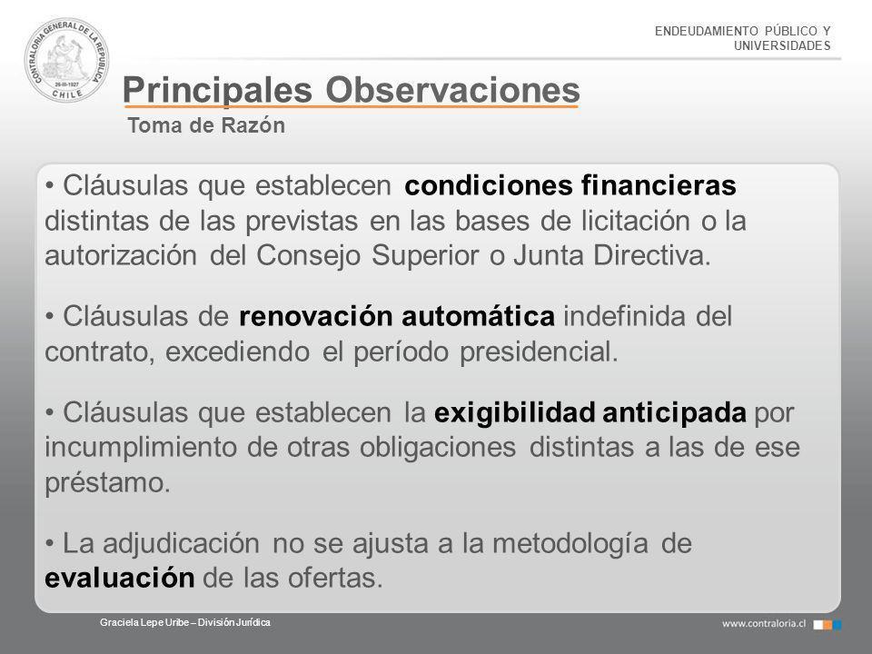 ENDEUDAMIENTO PÚBLICO Y UNIVERSIDADES Principales Observaciones Graciela Lepe Uribe – División Jurídica Toma de Razón Cláusulas que establecen condici