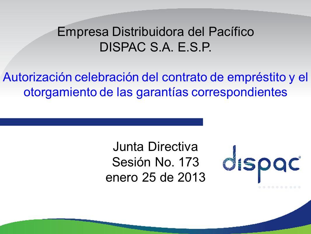 Empresa Distribuidora del Pacífico DISPAC S.A. E.S.P. Autorización celebración del contrato de empréstito y el otorgamiento de las garantías correspon
