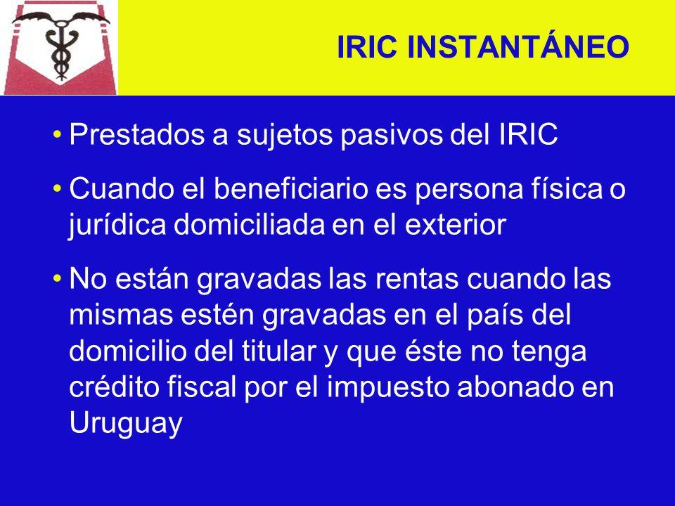 IRIC INSTANTÁNEO Se sustituye el literal C) del artículo 2° del T4: Las derivadas de remuneraciones de servicios técnicos prestados a los sujetos pasivos de este impuesto por personas físicas o jurídicas domiciliadas en el exterior.