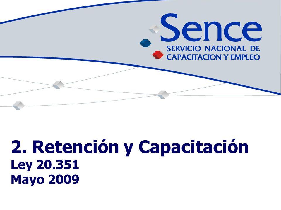 2. Retención y Capacitación Ley 20.351 Mayo 2009