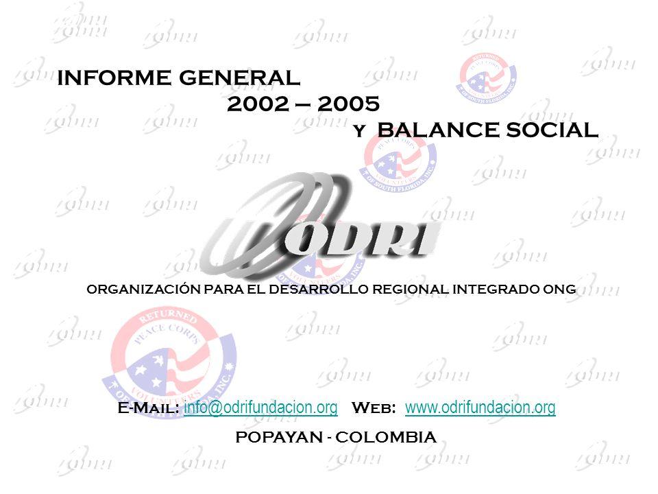 ORGANIZACIÓN PARA EL DESARROLLO REGIONAL INTEGRADO ONG E-Mail: info@odrifundacion.org Web: www.odrifundacion.org info@odrifundacion.org POPAYAN - COLO