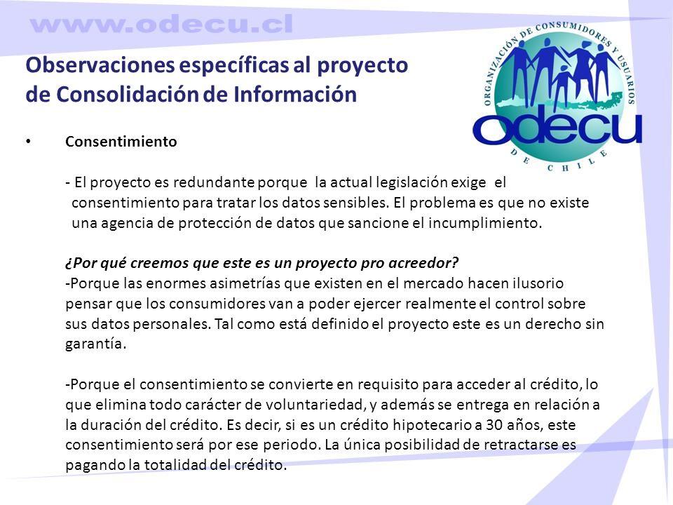 Observaciones específicas al proyecto de Consolidación de Información Consentimiento - El proyecto es redundante porque la actual legislación exige el consentimiento para tratar los datos sensibles.