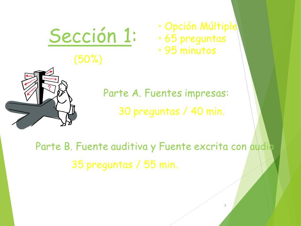 Sección 1: 3 Parte A.Fuentes impresas: 30 preguntas / 40 min.