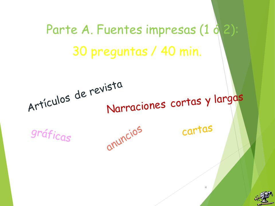 Sección 1: 3 Parte A. Fuentes impresas: 30 preguntas / 40 min.