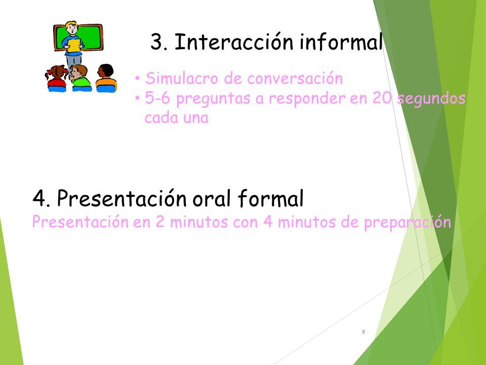 8 Simulacro de conversación 5-6 preguntas a responder en 20 segundos cada una 3.