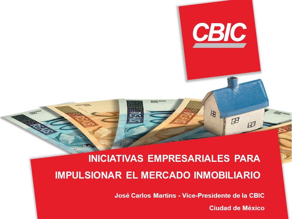 José Carlos Martins - Vice-Presidente de la CBIC Ciudad de México INICIATIVAS EMPRESARIALES PARA IMPULSIONAR EL MERCADO INMOBILIARIO