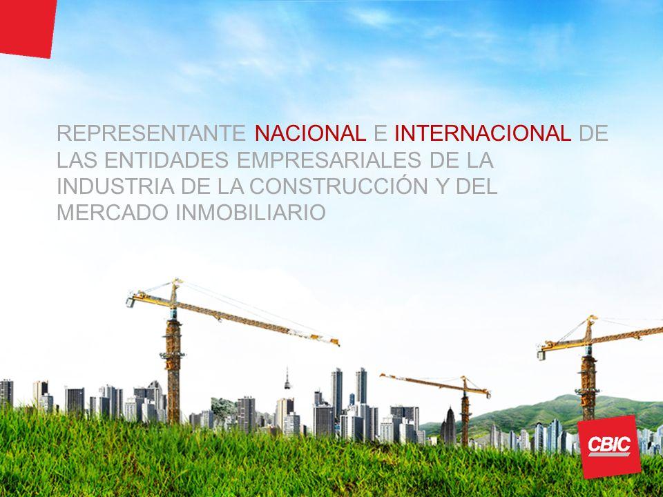 REPRESENTANTE NACIONAL E INTERNACIONAL DE LAS ENTIDADES EMPRESARIALES DE LA INDUSTRIA DE LA CONSTRUCCIÓN Y DEL MERCADO INMOBILIARIO