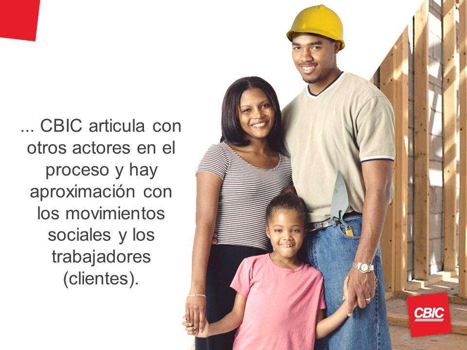 ... CBIC articula con otros actores en el proceso y hay aproximación con los movimientos sociales y los trabajadores (clientes).