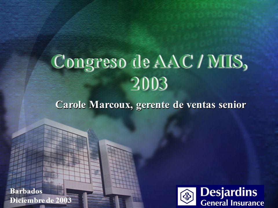 Congreso de AAC / MIS, 2003 Carole Marcoux, gerente de ventas senior Barbados Diciembre de 2003