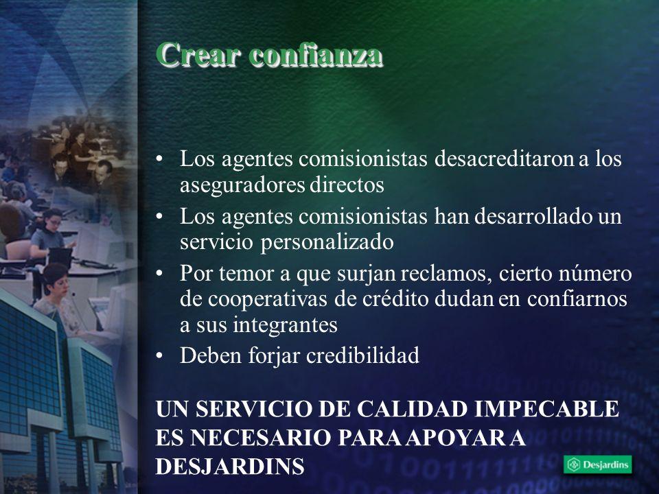 Crear confianza Los agentes comisionistas desacreditaron a los aseguradores directos Los agentes comisionistas han desarrollado un servicio personaliz