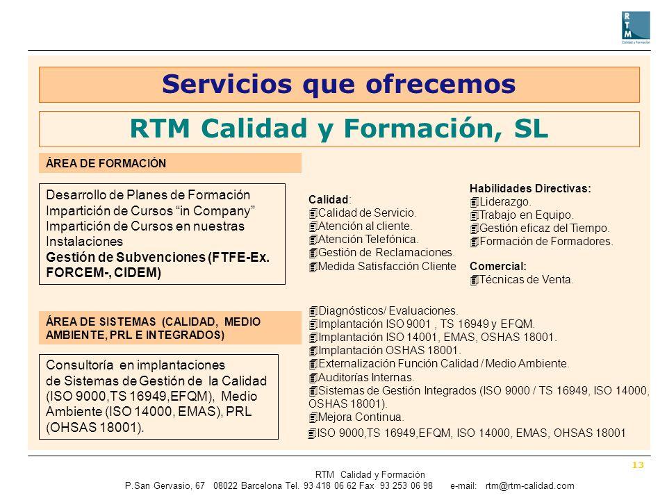 13 RTM Calidad y Formación P.SanGervasio, 67 08022 Barcelona Tel.