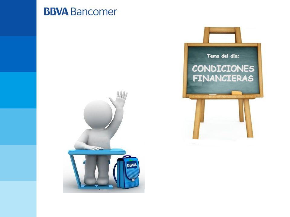 Tema del día: CONDICIONES FINANCIERAS