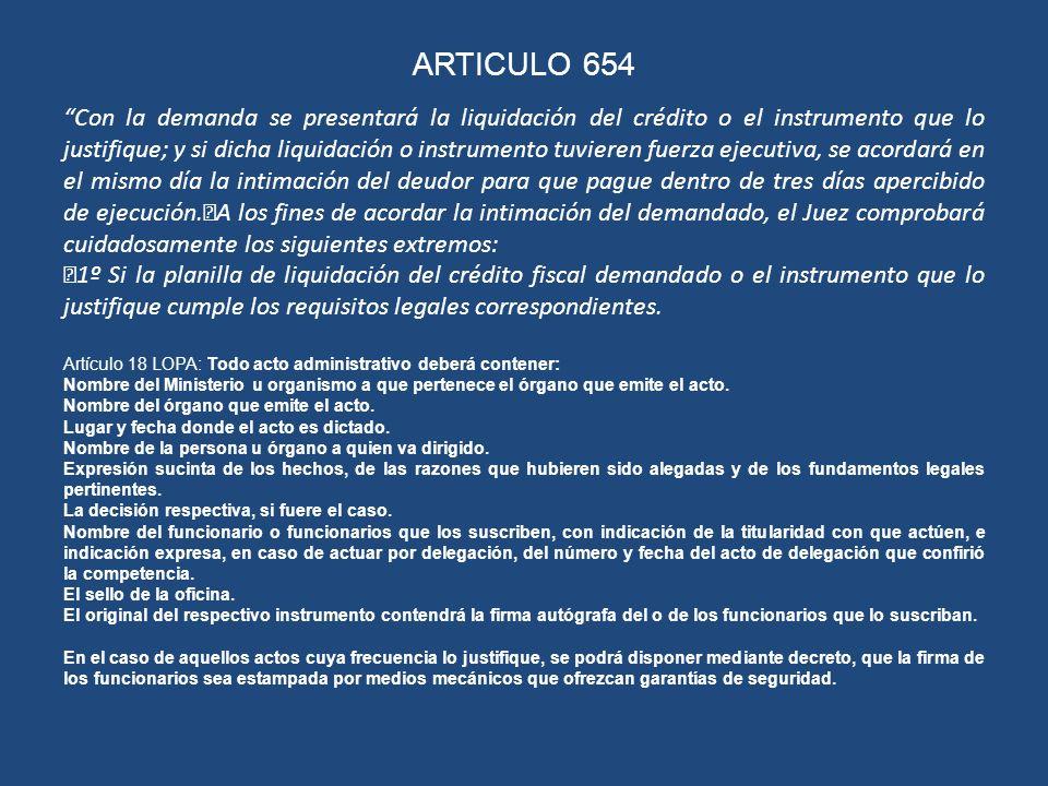 ARTICULO 654 Con la demanda se presentará la liquidación del crédito o el instrumento que lo justifique; y si dicha liquidación o instrumento tuvieren