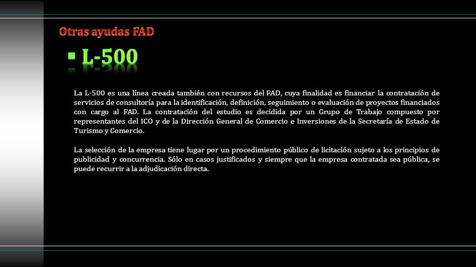 La L-500 es una línea creada también con recursos del FAD, cuya finalidad es financiar la contratación de servicios de consultoría para la identificac