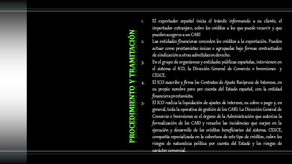 1.El exportador español inicia el trámite informando a su cliente, el importador extranjero, sobre los créditos a los que puede recurrir y que pueden