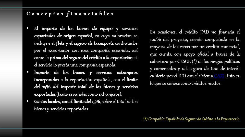 Conceptos financiables El importe de los bienes de equipo y servicios exportados de origen español, en cuya valoración se incluyen el flete y el segur