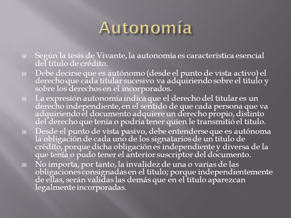 Según la tesis de Vivante, la autonomía es característica esencial del título de crédito.