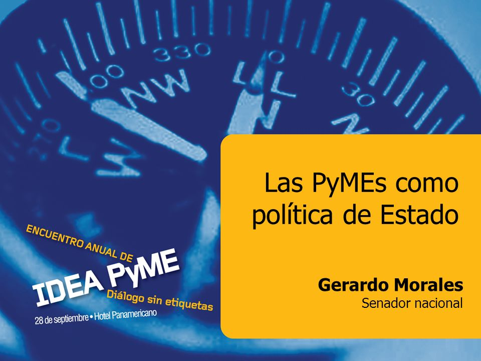 Las PyMEs como política de Estado Gerardo Morales Senador nacional