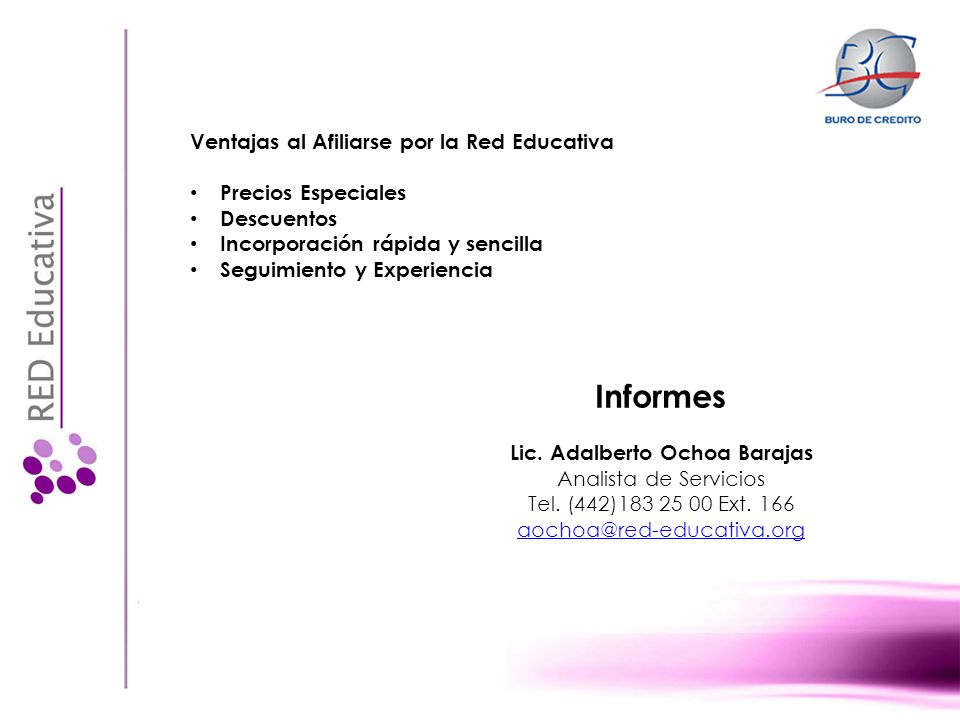 Ventajas al Afiliarse por la Red Educativa Precios Especiales Descuentos Incorporación rápida y sencilla Seguimiento y Experiencia Lic. Adalberto Ocho