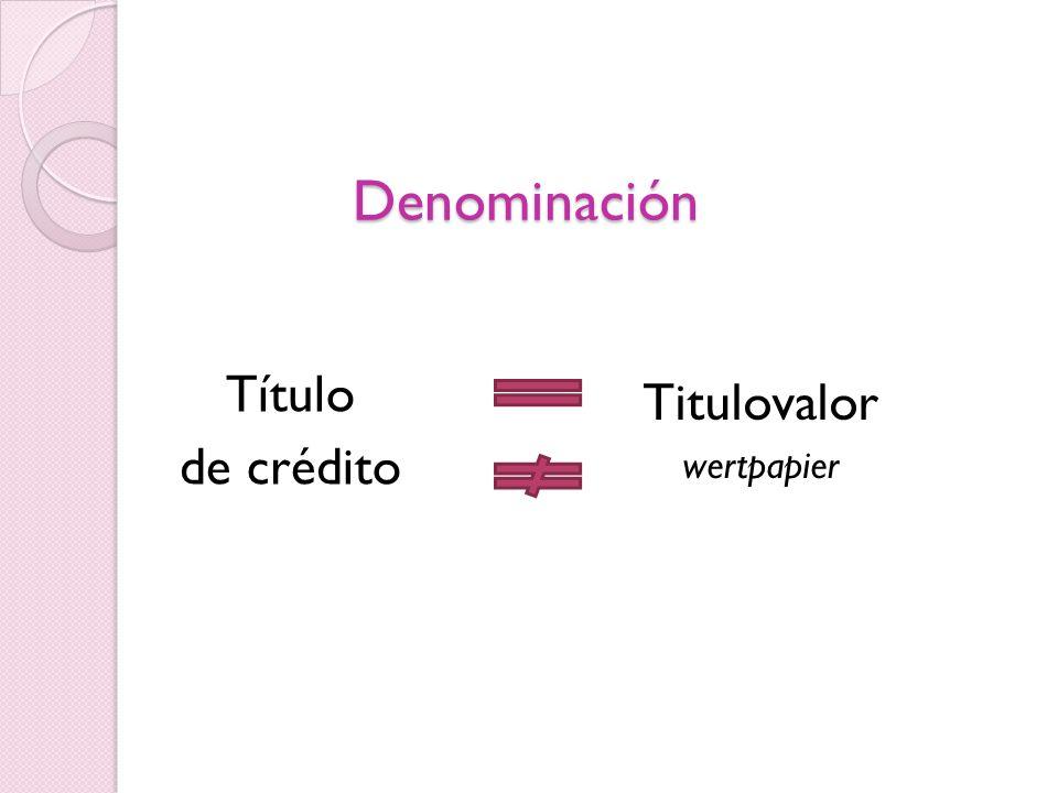 Denominación Título de crédito Titulovalor wertpapier