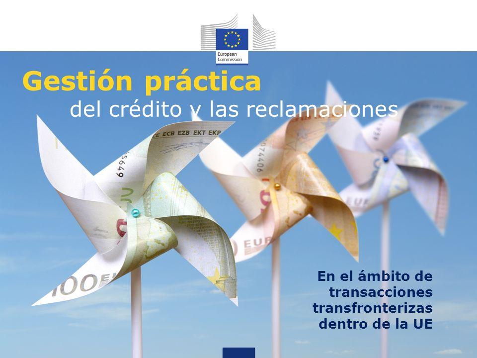 Gestión práctica del crédito y las reclamaciones En el ámbito de transacciones transfronterizas dentro de la UE