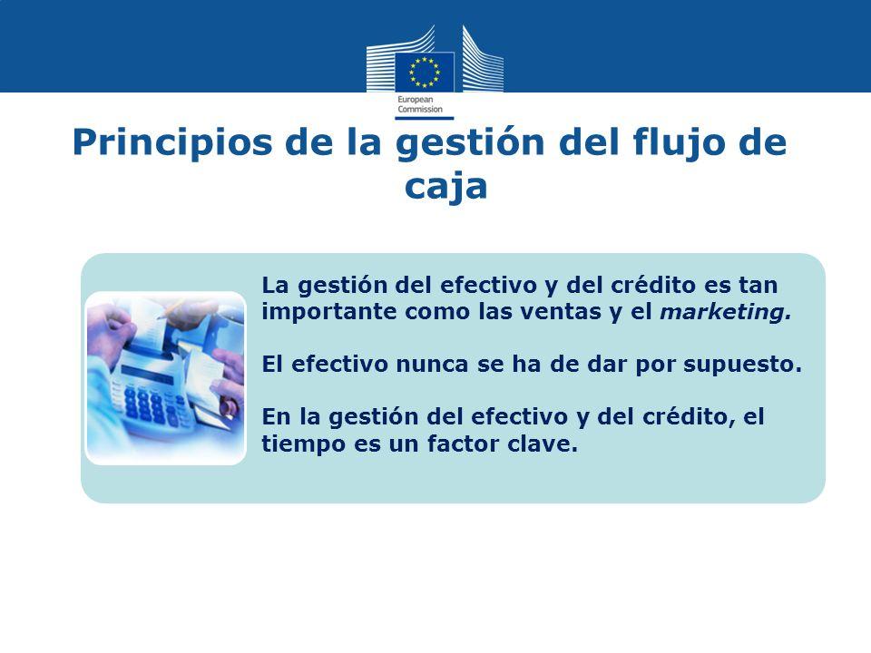 Principios de la gestión del flujo de caja La gestión del efectivo y del crédito es tan importante como las ventas y el marketing.