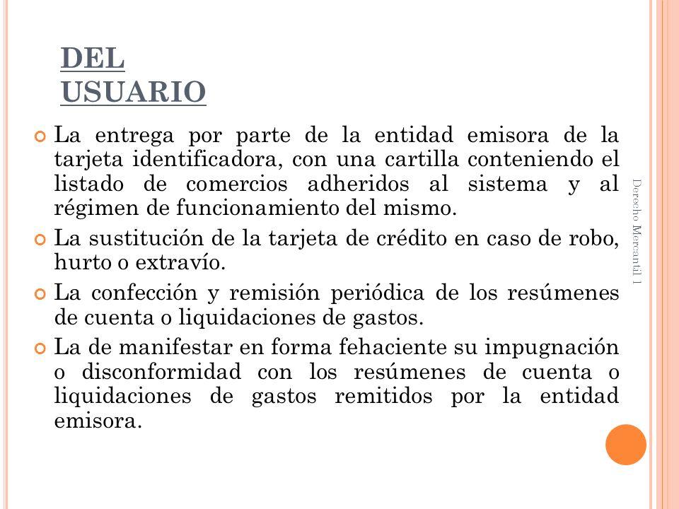 DEL COMERCIO O PROVEEDOR DE SERVICIOS: Aceptar las tarjetas de crédito que cumplan con las disposiciones legales.