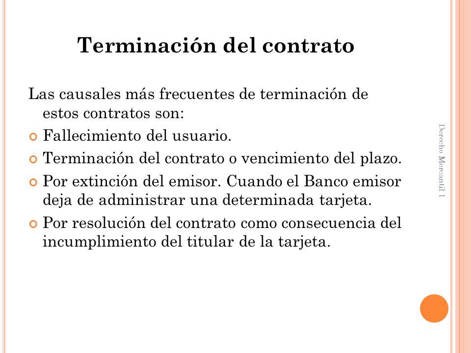 Terminación del contrato Las causales más frecuentes de terminación de estos contratos son: Fallecimiento del usuario.