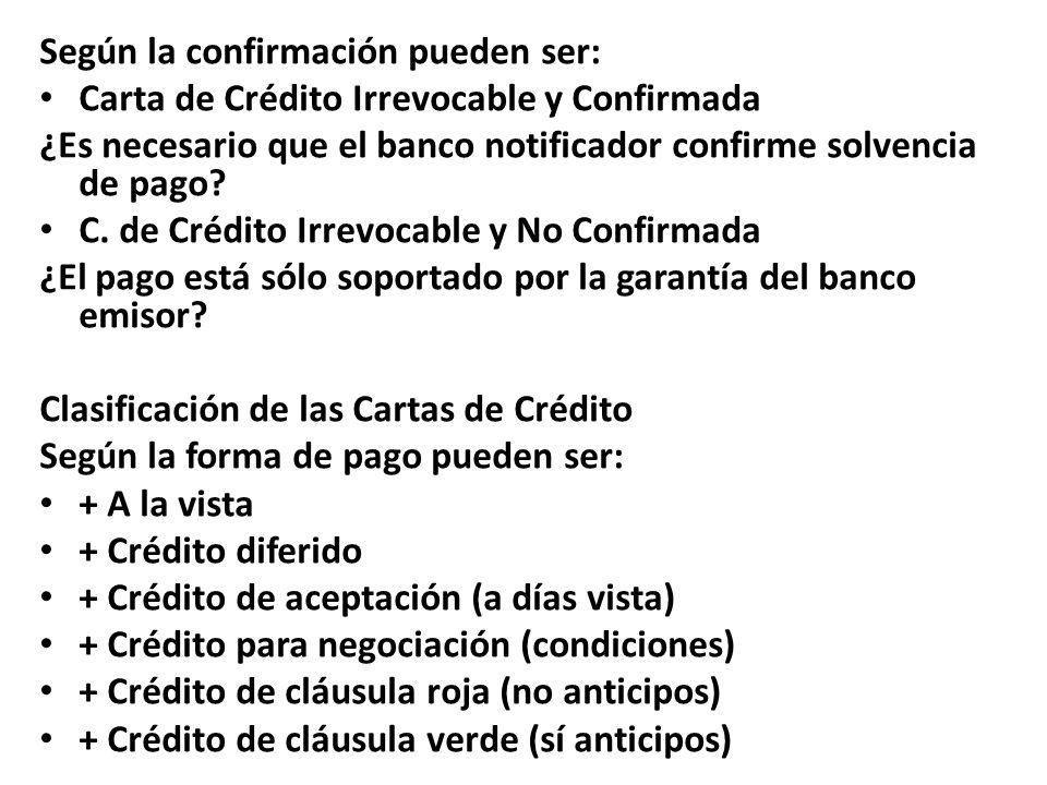 Según la confirmación pueden ser: Carta de Crédito Irrevocable y Confirmada ¿Es necesario que el banco notificador confirme solvencia de pago? C. de C