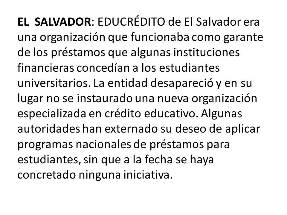 EL SALVADOR: EDUCRÉDITO de El Salvador era una organización que funcionaba como garante de los préstamos que algunas instituciones financieras concedían a los estudiantes universitarios.
