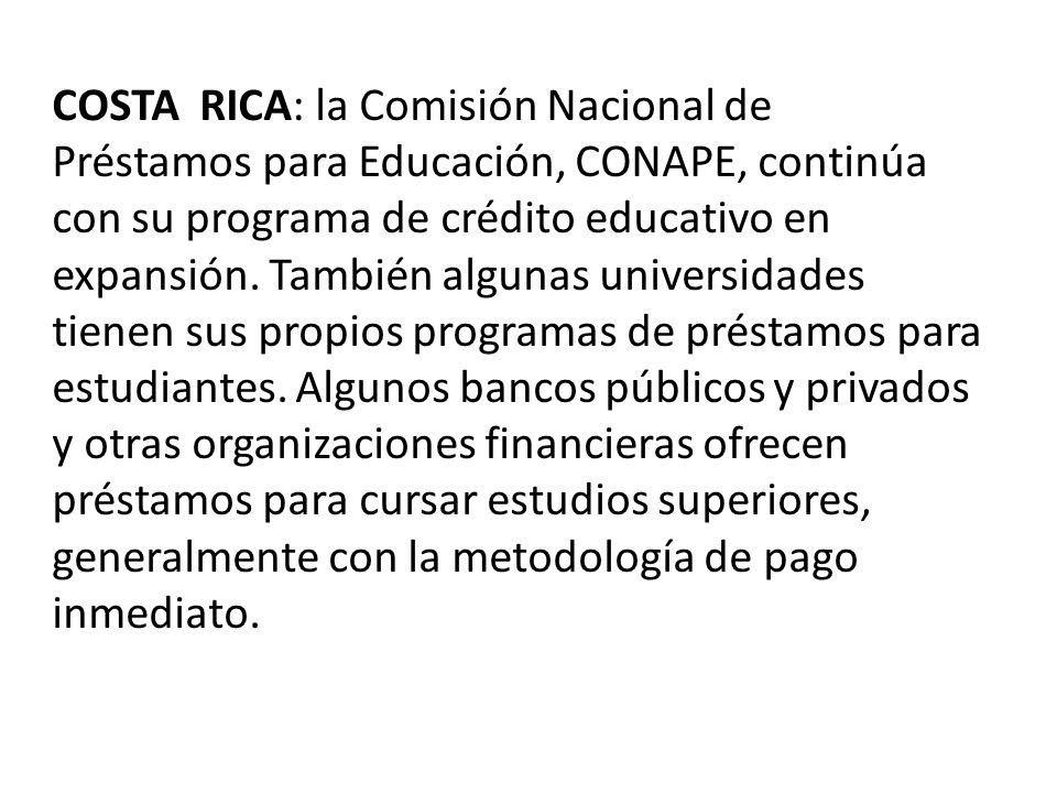 COSTA RICA: la Comisión Nacional de Préstamos para Educación, CONAPE, continúa con su programa de crédito educativo en expansión.