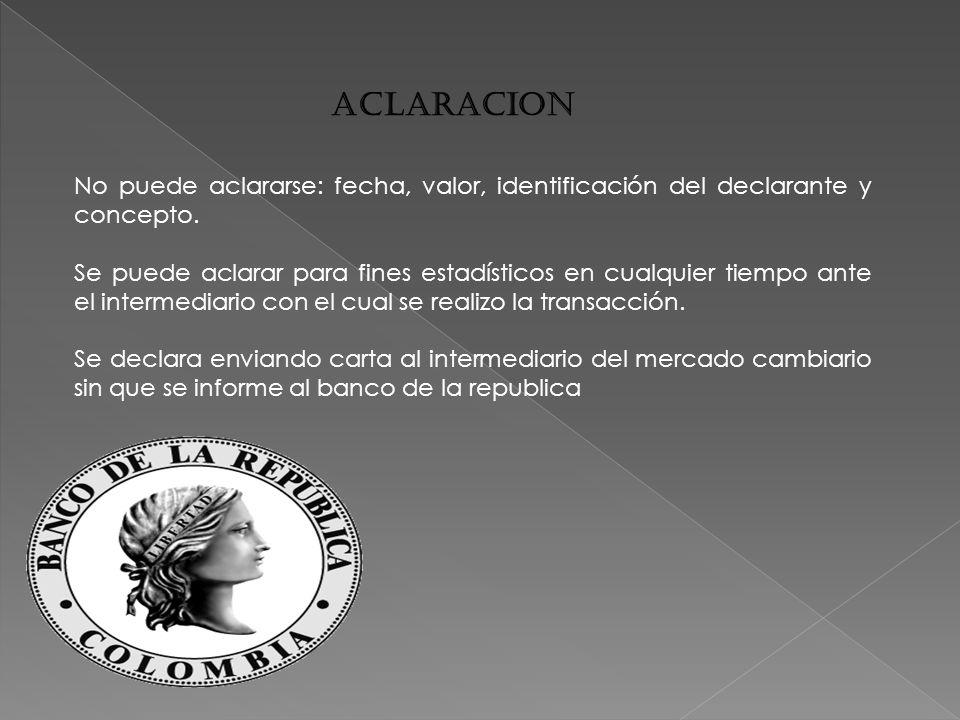 ACLARACION No puede aclararse: fecha, valor, identificación del declarante y concepto.
