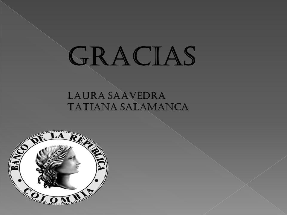 GRACIAS LAURA SAAVEDRA TATIANA SALAMANCA